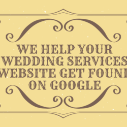We Help Your Wedding Services Website Get Found on Google